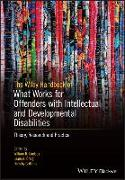 Cover-Bild zu The Wiley Handbook on What Works for Offenders with Intellectual and Developmental Disabilities: An Evidence-Based Approach to Theory, Assessment, and von Lindsay, William R. (Hrsg.)
