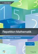 Cover-Bild zu Repetition Mathematik / Repetition - Mathematik 1. Oberstufe von Schoch, Jacqueline