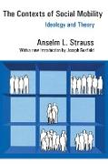Cover-Bild zu The Contexts of Social Mobility (eBook) von Strauss, Anselm L.