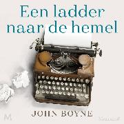 Cover-Bild zu Boyne, John: Een ladder naar de hemel (Audio Download)
