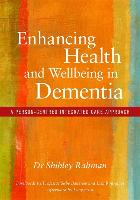 Cover-Bild zu Enhancing Health and Wellbeing in Dementia (eBook) von Rahman, Shibley