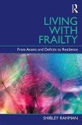 Cover-Bild zu Living with Frailty von Rahman, Shibley