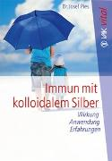 Cover-Bild zu Immun mit kolloidalem Silber von Pies, Josef