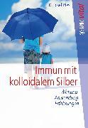 Cover-Bild zu Immun mit kolloidalem Silber (eBook) von Pies, Josef