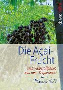 Cover-Bild zu Die Açaí-Frucht (eBook) von Pies, Josef