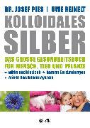 Cover-Bild zu Kolloidales Silber (eBook) von Pies, Josef