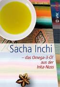Cover-Bild zu Sacha Inchi - das Omega-3-Öl aus der Inka-Nuss von Pies, Josef