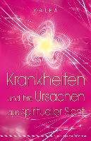 Cover-Bild zu Krankheiten und ihre Ursache aus spiritueller Sicht von Kalea