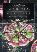 Cover-Bild zu Damaso, Nadia: Eat Better Not Less