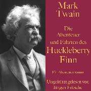 Cover-Bild zu Twain, Mark: Mark Twain: Die Abenteuer und Fahrten des Huckleberry Finn (Audio Download)