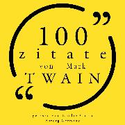 Cover-Bild zu Twain, Mark: 100 Zitate von Mark Twain (Audio Download)