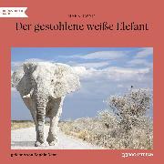 Cover-Bild zu Twain, Mark: Der gestohlene weiße Elefant (Ungekürzt) (Audio Download)