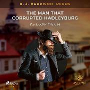 Cover-Bild zu Twain, Mark: B. J. Harrison Reads The Man That Corrupted Hadleyburg (Audio Download)