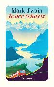 Cover-Bild zu Twain, Mark: In der Schweiz (eBook)