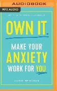 Cover-Bild zu Own It.: Make Your Anxiety Work for You von Foran, Caroline
