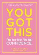 Cover-Bild zu You Got This: Face Your Fear. Find Your Confidence von Foran, Caroline