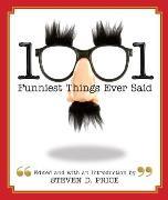 Cover-Bild zu Price, Steven (Hrsg.): 1001 Funniest Things Ever Said (eBook)