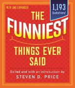 Cover-Bild zu Price, Steven (Hrsg.): The Funniest Things Ever Said, New and Expanded (eBook)