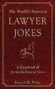 Cover-Bild zu Price, Steven D.: The World's Funniest Lawyer Jokes (eBook)