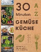 Cover-Bild zu Seiser, Katharina (Hrsg.): 30 Minuten Gemüseküche (eBook)