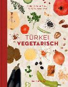 Cover-Bild zu Tançgil, Orhan: Türkei vegetarisch (eBook)