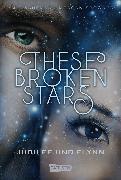 Cover-Bild zu Kaufman, Amie: These Broken Stars. Jubilee und Flynn