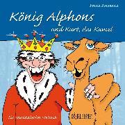 Cover-Bild zu Baumann, Frank: König Alphons und Kurt, das Kamel (Audio Download)
