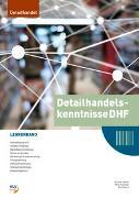 Cover-Bild zu Detailhandelskenntnisse für Detailhandelsfachleute / Detailhandelskenntnisse DHF von Stalder, Michael