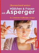 Cover-Bild zu Überraschend anders: Mädchen & Frauen mit Asperger von Preißmann, Christine (Hrsg.)