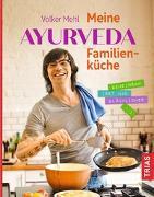 Cover-Bild zu Meine Ayurveda-Familienküche von Mehl, Volker