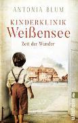 Cover-Bild zu Blum, Antonia: Kinderklinik Weißensee - Zeit der Wunder