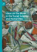Cover-Bild zu Sapiro, Gisèle (Hrsg.): Ideas on the Move in the Social Sciences and Humanities (eBook)