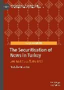 Cover-Bild zu Martin, Natalie: The Securitisation of News in Turkey (eBook)