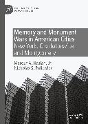 Cover-Bild zu Hasian Jr., Marouf A.: Memory and Monument Wars in American Cities (eBook)