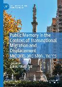 Cover-Bild zu Marschall, Sabine (Hrsg.): Public Memory in the Context of Transnational Migration and Displacement (eBook)