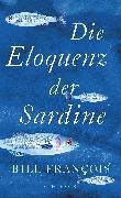 Cover-Bild zu François, Bill: Die Eloquenz der Sardine