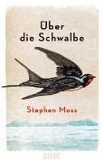 Cover-Bild zu Moss, Stephen: Über die Schwalbe
