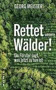 Cover-Bild zu Meister, Georg: Rettet unsere Wälder!