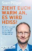 Cover-Bild zu Plöger, Sven: Zieht euch warm an, es wird heiß! (eBook)