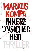 Cover-Bild zu Kompa, Markus: Innere Unsicherheit (eBook)