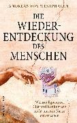 Cover-Bild zu Westphalen, Andreas von: Die Wiederentdeckung des Menschen (eBook)