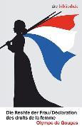 Cover-Bild zu de Gouges, Olympe: Die Rechte der Frau /Déclaration des droits de la femme