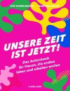 Cover-Bild zu Hamelmann, Ute: Unsere Zeit ist jetzt!