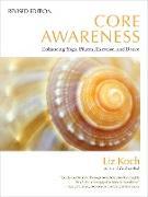 Cover-Bild zu Koch, Liz: Core Awareness, Revised Edition