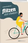 Cover-Bild zu Häuselmann, Christian: Flitzen statt Schwitzen