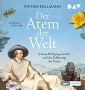 Cover-Bild zu Bollmann, Stefan: Der Atem der Welt. Johann Wolfgang Goethe und die Erfahrung der Natur