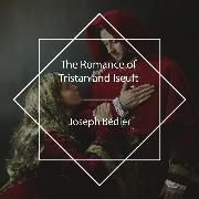Cover-Bild zu Bédier, Joseph: The Romance of Tristan and Iseult (Audio Download)