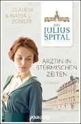 Cover-Bild zu Das Juliusspital. Ärztin in stürmischen Zeiten von Beinert, Nadja