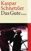 Cover-Bild zu Schnetzler, Kaspar: Das Gute. Eine Familienchronik