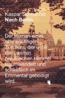Cover-Bild zu Schnetzler, Kaspar: Nach Berlin